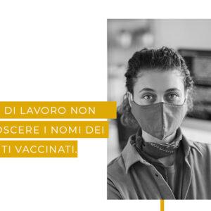 Il datore di lavoro NON può conoscere i nomi dei dipendenti vaccinati.